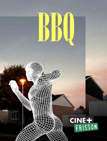 Ciné+ Frisson - Bbq