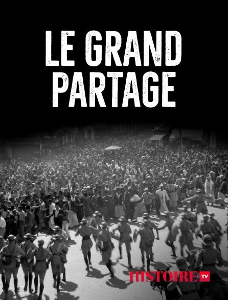 HISTOIRE TV - Le grand partage