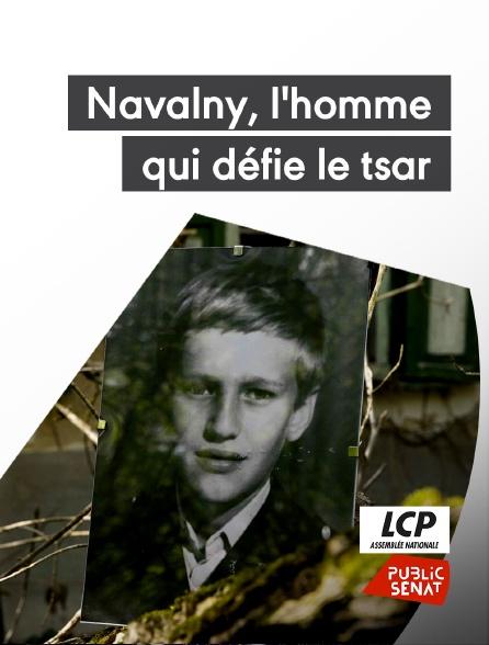 LCP Public Sénat - Navalny, l'homme qui défie le Tsar