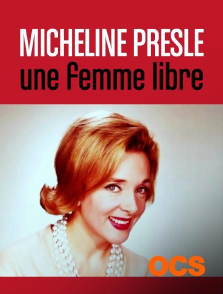 OCS - Micheline Presle, une femme libre