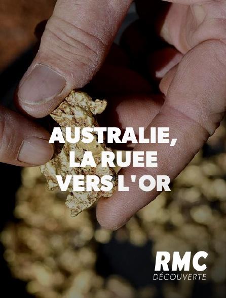RMC Découverte - Australie, la ruée vers l'or