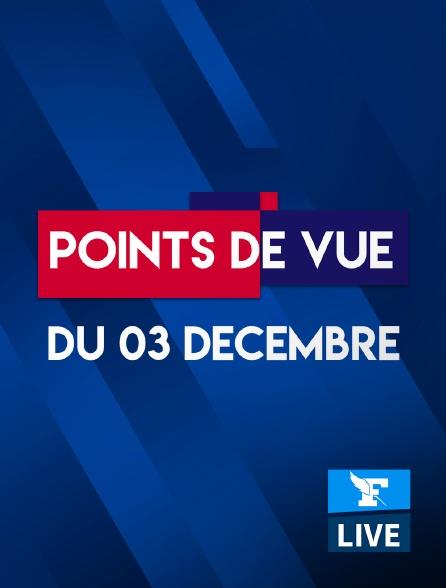 Figaro Live - Points de Vue du 3 décembre 2020