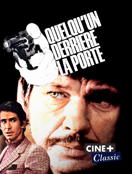 Ciné+ Classic - Quelqu'un derrière la porte