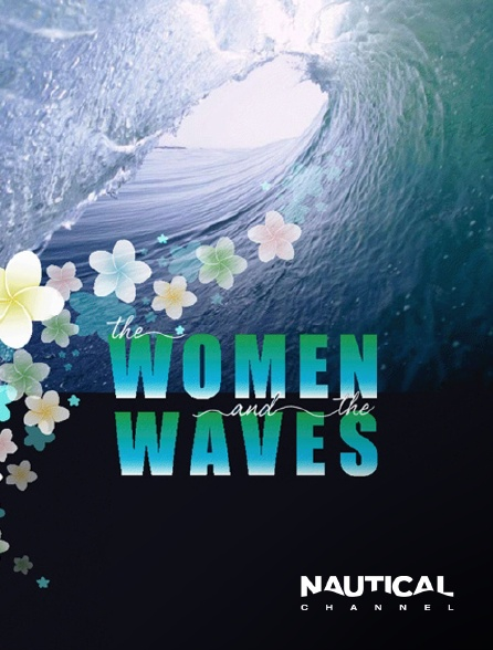 Nautical Channel - The Women and the Waves