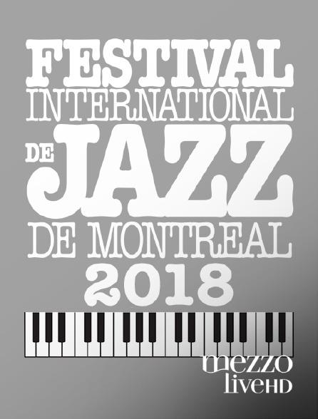 Mezzo Live HD - Festival international de jazz de Montréal 2018