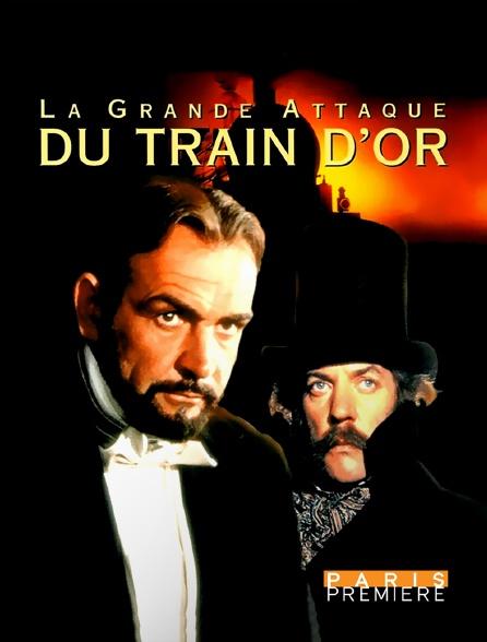 Paris Première - La grande attaque du train d'or