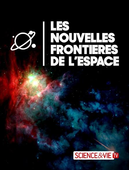 Science et Vie TV - Les nouvelles frontières de l'espace