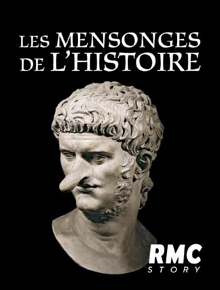 RMC Story - Les mensonges de l'Histoire