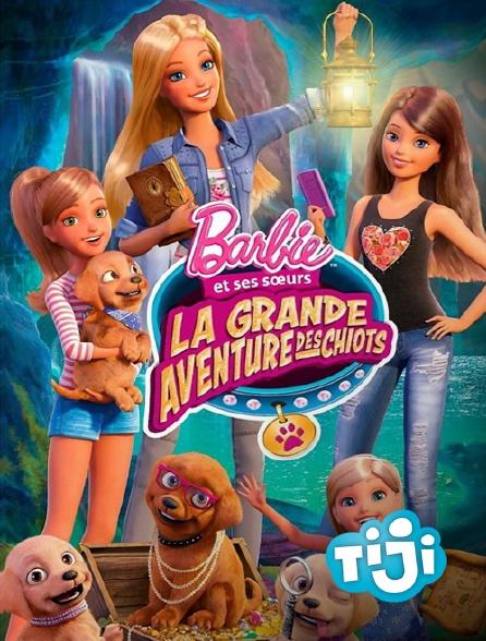 TIJI - Barbie et ses soeurs : La grande aventure des chiots