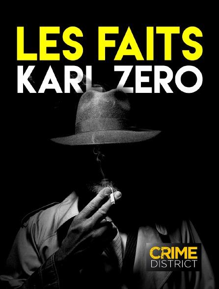Crime District - Les faits Karl Zéro en replay
