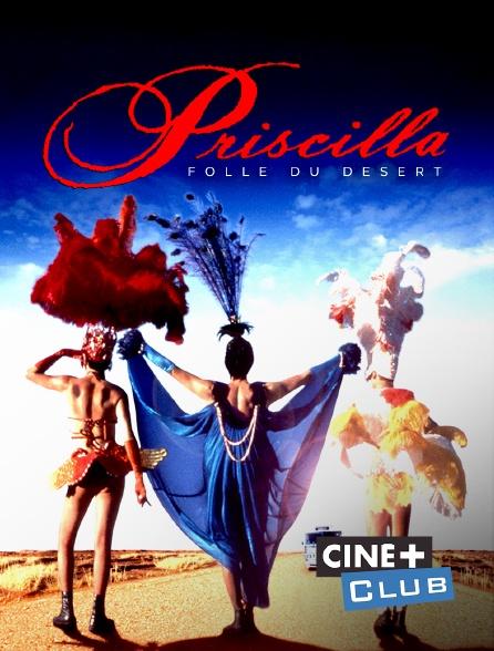 Ciné+ Club - Priscilla, folle du désert