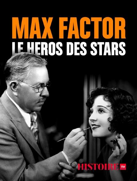 HISTOIRE TV - Max Factor le héros des stars