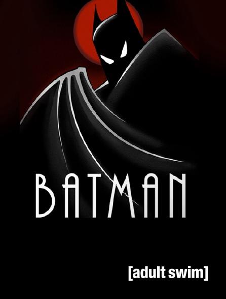 Adult Swim - Batman: The Animated Series