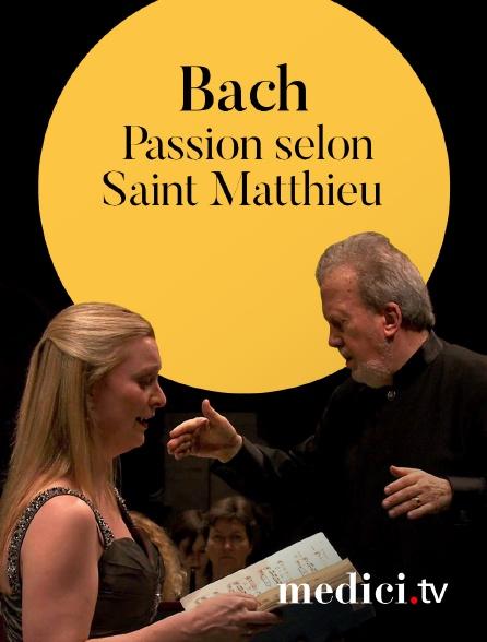 Medici - Bach, Passion selon Saint Matthieu - Lucy Crowe, John Nelson, Orchestre de Chambre de Paris