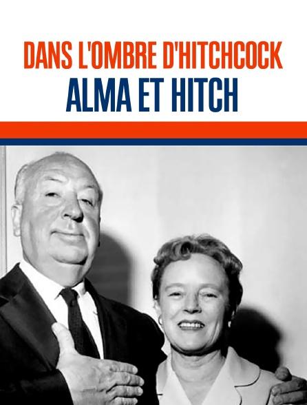 Dans l'ombre d'Hitchcock : Alma et Hitch