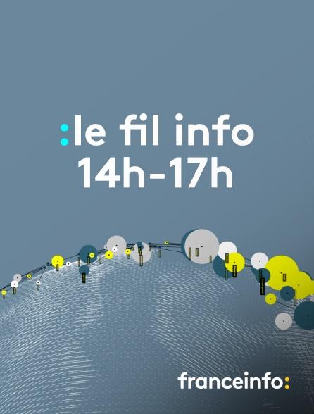 franceinfo: - Le fil info 14h-17h