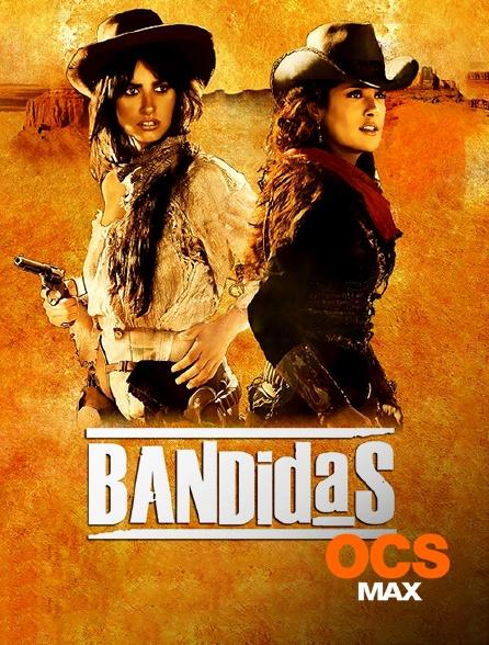 OCS Max - Bandidas
