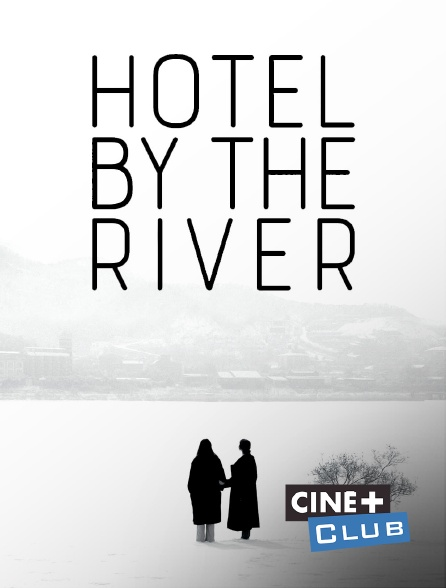 Ciné+ Club - Hotel by the River