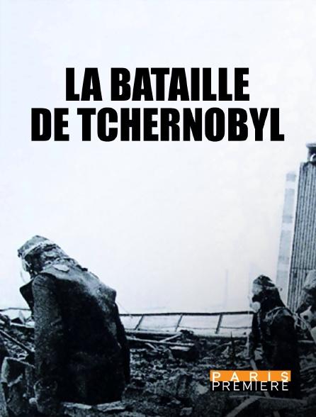 Paris Première - La bataille de Tchernobyl