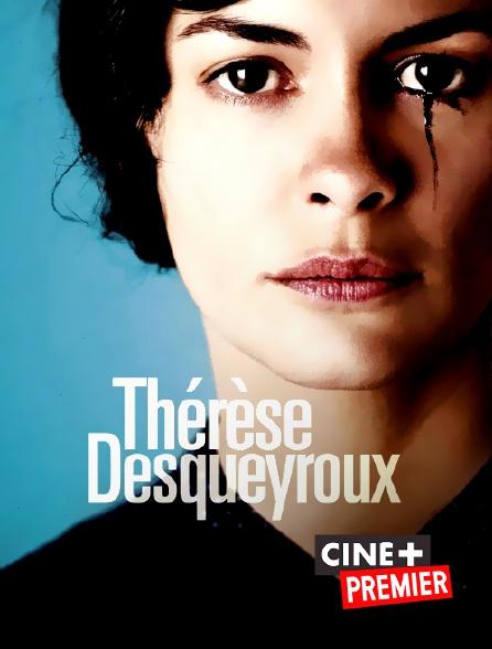Ciné+ Premier - Thérèse Desqueyroux