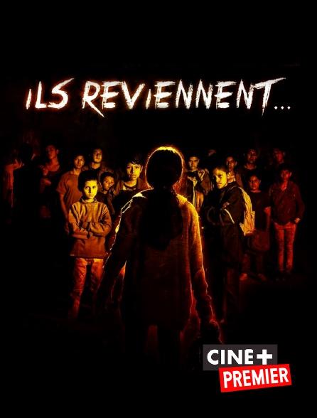Ciné+ Premier - Ils reviennent