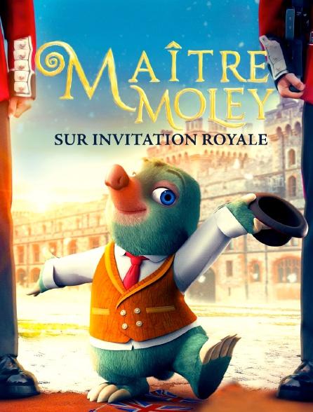 Maître Moley, sur invitation royale
