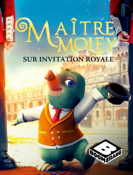 Boomerang - Maître Moley, sur invitation royale