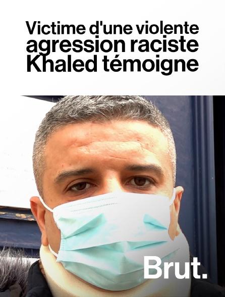 Brut - Victime d'une violente agression raciste, Khaled témoigne