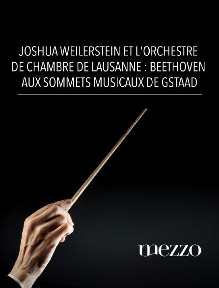 Mezzo - Joshua Weilerstein et l'Orchestre de Chambre de Lausanne : Beethoven aux Sommets Musicaux de Gstaad