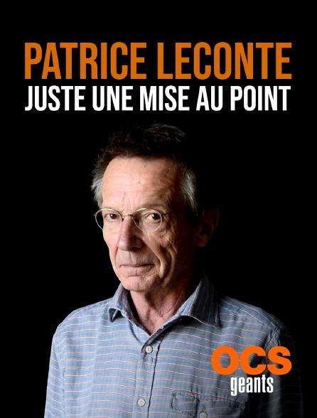 OCS Géants - Patrice Leconte : Juste une mise au point