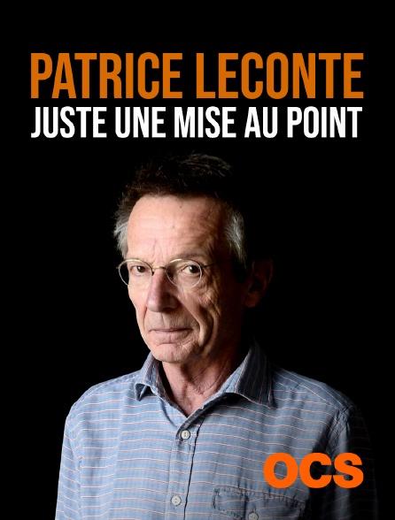 OCS - Patrice Leconte - Juste une mise au point