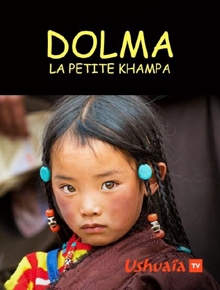 Ushuaïa TV - Dolma, la petite Khampa