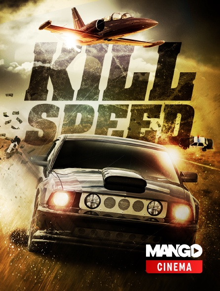MANGO Cinéma - Kill speed