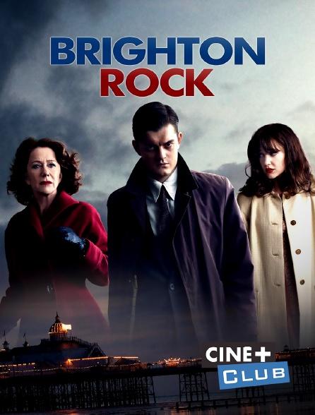 Ciné+ Club - Brighton Rock