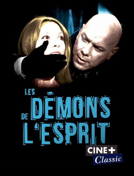 Ciné+ Classic - Les démons de l'esprit