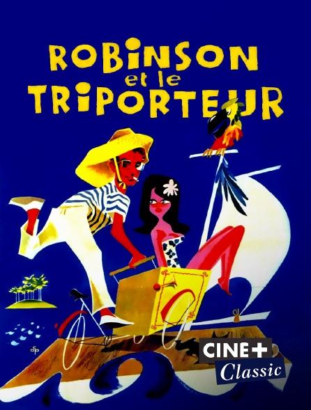 Ciné+ Classic - Robinson et le triporteur
