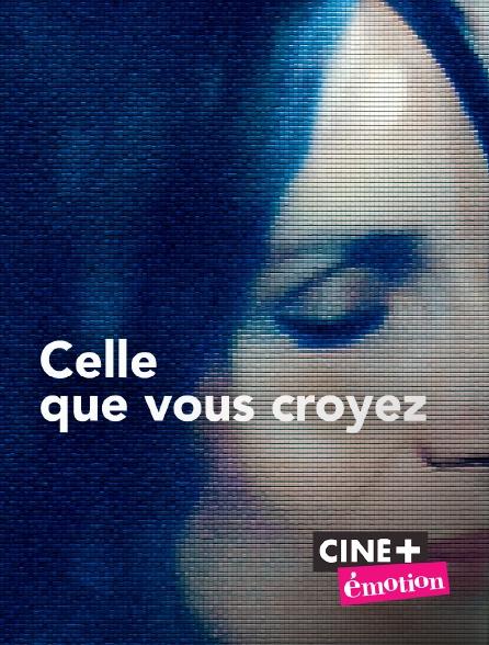 Ciné+ Emotion - Celle que vous croyez