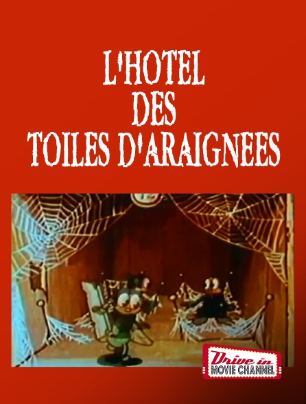 Drive-in Movie Channel - L'hôtel des toiles d'araignées