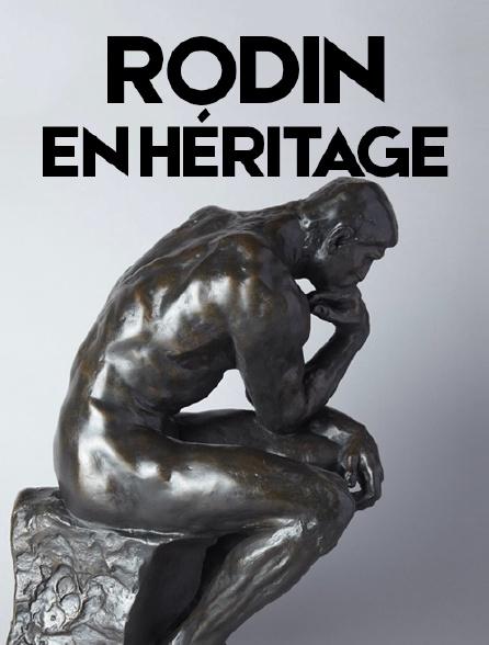 Rodin, en héritage...