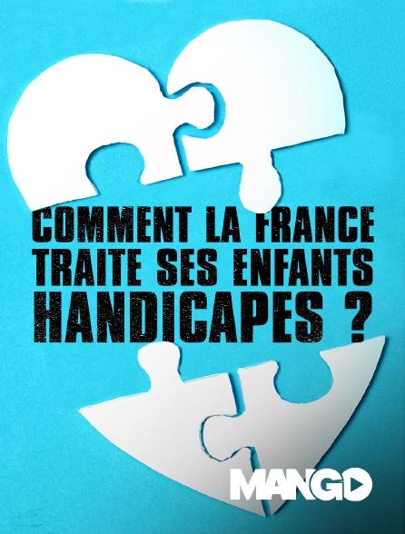 Mango - Comment la France traite ses enfants handicapés ?