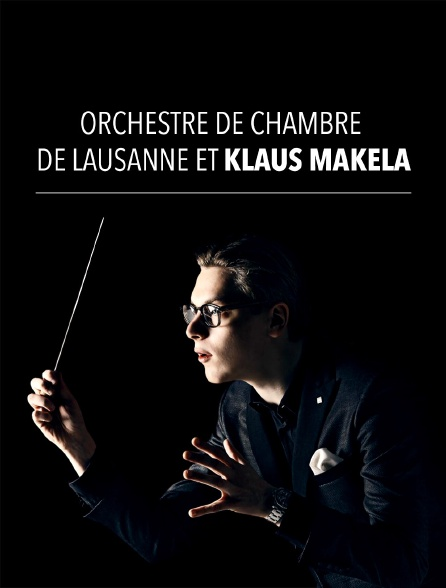 Orchestre de Chambre de Lausanne et Klaus Mäkelä