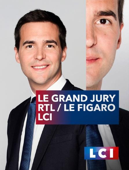 LCI - La Chaîne Info - Le Grand Jury RTL / Le Figaro / LCI