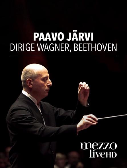 Mezzo Live HD - Paavo Järvi dirige Wagner, Beethoven
