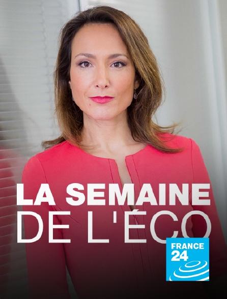 France 24 - La semaine de l'éco