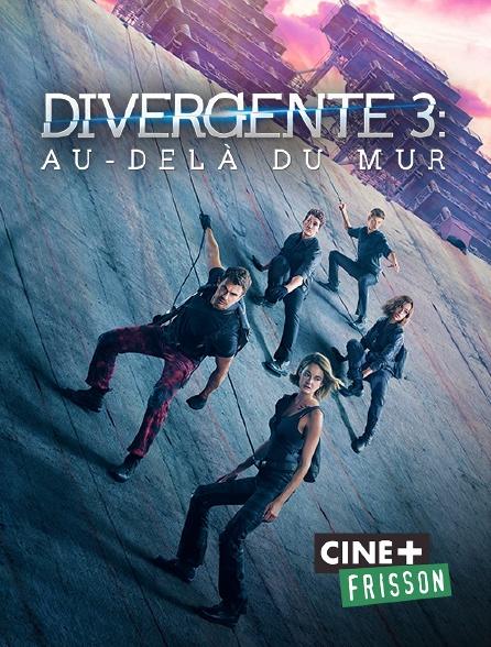 Ciné+ Frisson - Divergente 3 : au-delà du mur