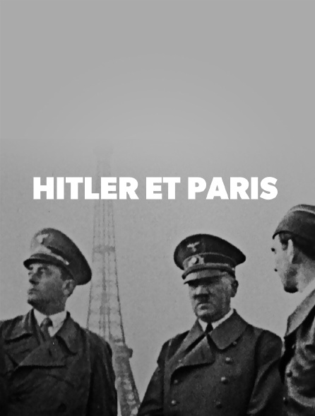 Hitler et Paris
