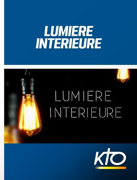KTO - Lumière intérieure