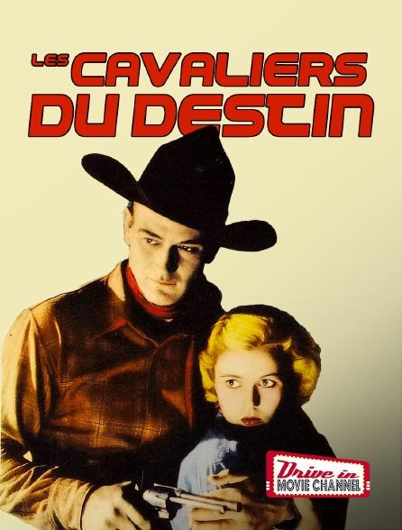 Drive-in Movie Channel - Les cavaliers du destin