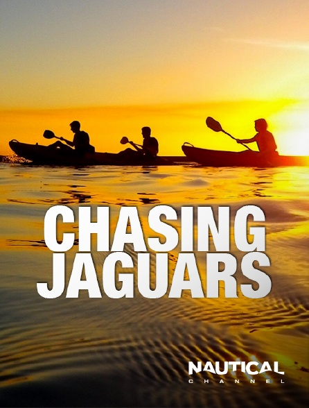 Nautical Channel - Chasing Jaguars
