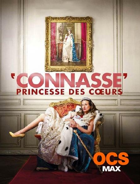 OCS Max - Connasse, princesse des coeurs